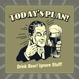 Today's Plan! Drink Beer! Ignore Stuff! Kunstdrucke von  Retrospoofs