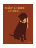 Things Happen - Brown Version Posters par  Dog is Good