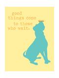 Good Things Come - Yellow Version Plakater av  Dog is Good