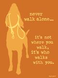 Never Walk - Orange Version Plastskilt av  Dog is Good