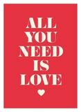 All You Need Is Love Posters af  GraphINC