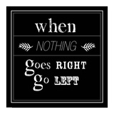 When Nothing Goes Right Posters af  GraphINC