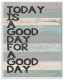 A Good Day for a Good Day Wall Plaque Art Wood Sign