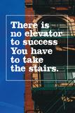 Take The Stairs (Zum Erfolg geht kein Aufzug, man muss schon die Treppe nehmen - Motivationsposter) Bedruckte aufgespannte Leinwand