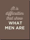 What Men Are Bedruckte aufgespannte Leinwand von  GraphINC