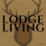Lodge Living Plakater af Marilu Windvand