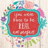 Be Real Poster af Marilu Windvand