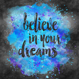 Believe In Your Dreams - Square 2 Poster di  Lebens Art