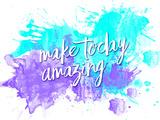 Make Today Amazing Poster di Melanie Viola