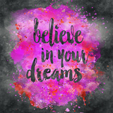 Believe In Your Dreams - Square Poster di  Lebens Art