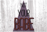 Not Your Babe - Horizontal Láminas