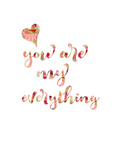 You Are My Everything Posters par Pamela J. Wingard