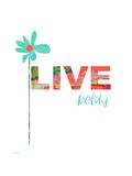 Live Boldly Art par Pamela J. Wingard