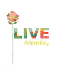 Live Deliberately Posters par Pamela J. Wingard