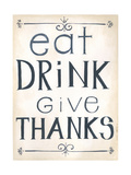 Eat, Drink Posters by Cindy Shamp