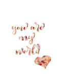 You Are My World Affiches par Pamela J. Wingard