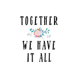 Together We Have It All Art by Tara Moss