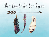 Be Kind and Be Brave Posters by Tara Moss