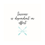 Success & Effort Posters par Bella Dos Santos