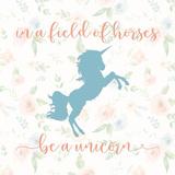 Be a Unicorn Poster by Tara Moss