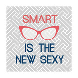 Smart Is The New Sexy Affiche par Bella Dos Santos