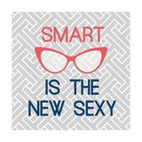 Smart Is The New Sexy Poster av Bella Dos Santos