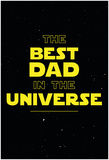 Best Dad in the Universe Posters