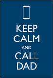 Keep Calm Call Dad Cell Pôsteres