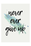 Never give Up Stampe di Kimberly Allen