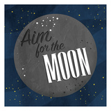Aim For The Moon Posters por Jace Grey