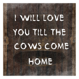 Cows Come Home Pósters por Sheldon Lewis