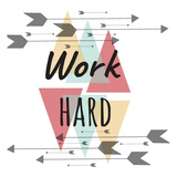 Work Hard Posters by Jelena Matic