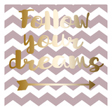 Follow Your Dreams Posters by Jelena Matic