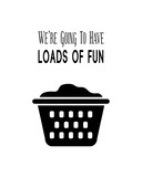 We're Going To Have Loads of Fun - White Poster por  Color Me Happy