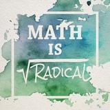 Math Is Radical Watercolor Splash Green Poster por  Color Me Happy