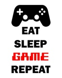 Eat Sleep Game Repeat - White Pôsteres por  Color Me Happy