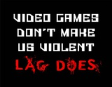 Video Games Don't Make us Violent - Black Pósters por  Color Me Happy