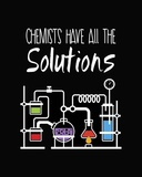 Chemists Have All The Solutions Black Prints by  Color Me Happy
