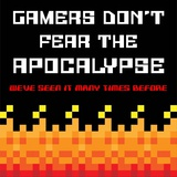 Gamers Don't Fear The Apocalypse - Red Pôsters por  Color Me Happy