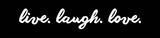 Live Laugh Love - Black Poster van  Color Me Happy