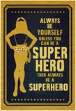 Be A Superhero Poster