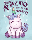 "Enhjørning med teksten ""You're amazing just the way you are!"" Posters"