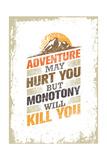 L'avventura può farti male, ma la monotonia di certo ti uccide Stampe di  wow subtropica