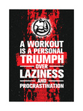A Workout is A Personal Triumph over Laziness and Procrastination' Motiverende spreuk over sporten Poster van  wow subtropica