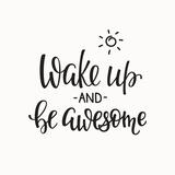 "Frase ""Wake up and be awesome"" (alzati e sii meraviglioso) Arte di  Lelene"