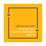 La vita ha due regole: 1) non mollare 2) ricordati la regola 1 Arte di  AleksOrel