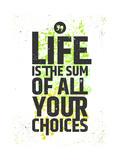 «Life is the sum of all your choices» (la vida es la suma de todas tus elecciones) Arte por  nickjoo