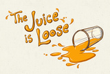 The Juice is Loose - Le jus s'est renversé (Art illustratif, Orange, Humour adulte) Affiches