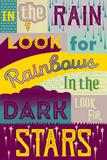Cherche l'arc-en-ciel Quand il pleut, Et les étoiles Dans le noir  Affiches