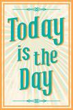 Today is the day, Aujourd'hui est LE jour J  Affiche